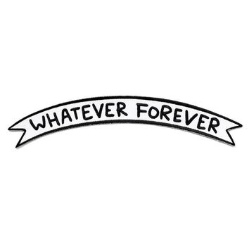 Whatever Forever Large Banner Patch
