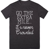 Go the Extra Mile, It's Never Crowded Motivational Shirt