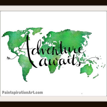 World Map Poster Travel Quote Poster Green Art Print - Adventure Wall Art Large Art Print - Gift for Him Traveler Gift - Boys Room Art