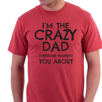 I'm The Crazy Dad - Envy My Tee