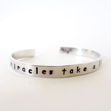 Personalized Inspirational Cuff Bracelet, Even Miracles Take a Little Time, Hand Stamped, Customizable
