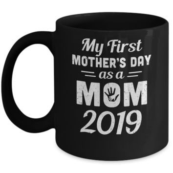 First Mothers Day As A Mom 2019 Mothers Day Gifts Mug