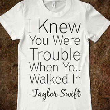 Taylor Swift I Knew You Were Trouble Tee