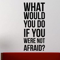 """Facebook Office Wall Decal Inspirational Question Quote """"What would you do if you were not afraid?"""" 39 x 17 inches"""