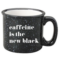 Caffeine Is The New Black Campfire Mug
