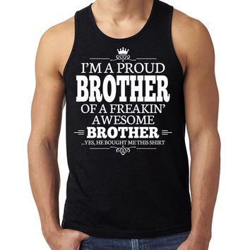 I'm a proud brother of a freakin' awesome brother Tank Top