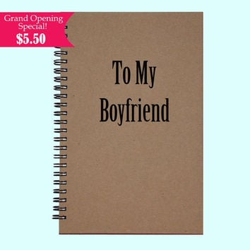 To My Boyfriend - Journal, Book, Custom Journal, Sketchbook, Scrapbook, Extra-Heavyweight Covers