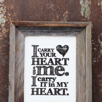 I Carry Your Heart With Me Print