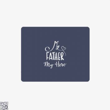 My Father My Hero, Father's Day Mouse Pad