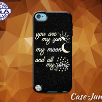 You Are My Sun My Moon and All My Stars Quote Tumblr Cute Case For iPod Touch 4th Gen or iPod Touch 5th Generation or iPod Touch 6th Gen
