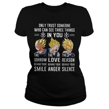 Dragon ball Vegeta only trust someone who can see three things in you shirt Ladies Tee
