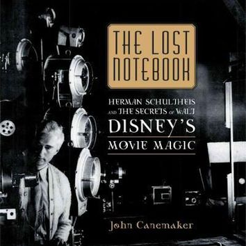 The Lost Notebook: Herman Schultheis and the Secrets of Walt Disney's Movie Magic