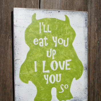 Where The Wild Things Are I'll Eat You Up I Love You So Nursery Decor Wood Nursery Sign Kids Bedroom Sign Distressed Wood Sign Gray