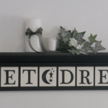 "Bedroom Wall Decor includes 42"" Shelf and 12 letters for SWEET DREAMS with Moon and Stars Painted Black and White"