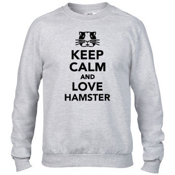 Keep calm and love Hamster Crewneck sweatshirt