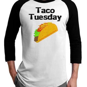 Taco Tuesday Design Adult Raglan Shirt by TooLoud