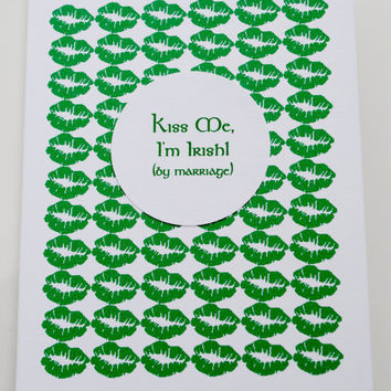 Kiss Me I'm Irish (by Marriage) St. Patrick's Day Card