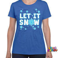 Let It Snow T Shirt Cute Funny Christmas Snowflake Gift For The Holidays Santa Humor Ice Tee Wish List Party Gag Frotsy Festive Family Xmas