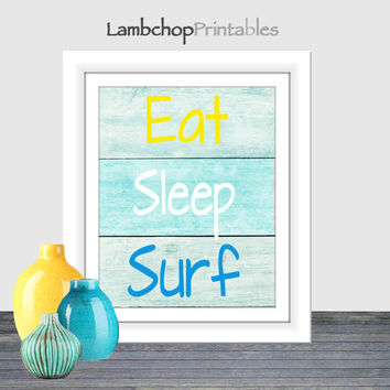 Eat Sleep Surf, Beach Sign, Surf print, Beach print, Printable wall art, Distressed Wood Sign, Instant download, Home Decor, 8x10,16x20