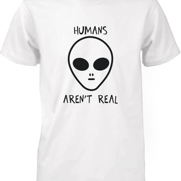 Humans Aren't Real Alien Men's T-Shirt
