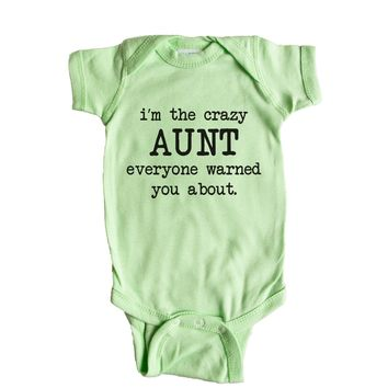 I'm The Crazy Aunt Everyone Warned You About  Baby Onesuit