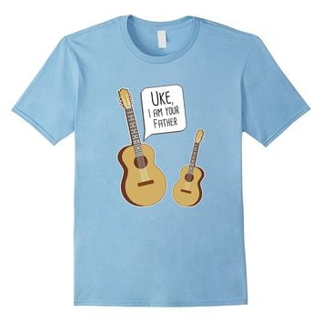 Uke I Am Your Father - Funny Guitar and Ukulele Shirt
