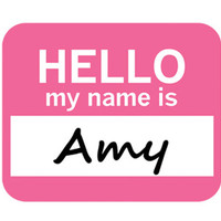 Amy Hello My Name Is Mouse Pad