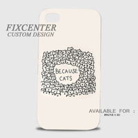 Because Cats 3D Image Cases for iPhone 4/4S, iPhone 5/5S, iPhone 5C, iPhone 6, iPhone 6 Plus, iPod 4, iPod 5, Samsung Galaxy (S3, S4, S5, S6) by FixCenters