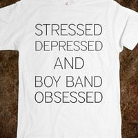 Stressed, depressed, and boy band obsessed