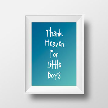 Printable Nursery Wall Art, Thank Heaven For Little Boys Print, Nursery Quote, Boys Room Decor, Printable Typography, Boys Nursery Art