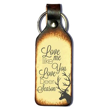 Love Me Like You Love Deer Season Keychain