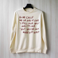 So He Calls Me Up - Harry Styles Sweatshirt Sweater Shirt – Size XS S M L XL