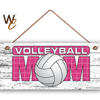 "VOLLEYBALL MOM Sign, Pink Sports Sign For Mom, Gift For Her, Rustic Style, 6"" x 14"" Sign, Mom of Volleyball Player, Made To Order"