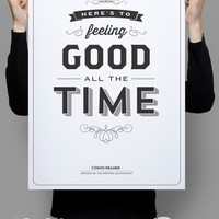 "Here's to feeling good all the time 11x17"" - Seinfeld Print - Kramer Quote - Typography"