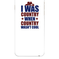 Country Before it was Cool - iphone 6 Plus Case