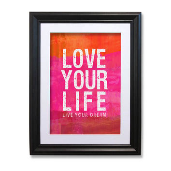 Love Your Life by Artist Lisa Weedn