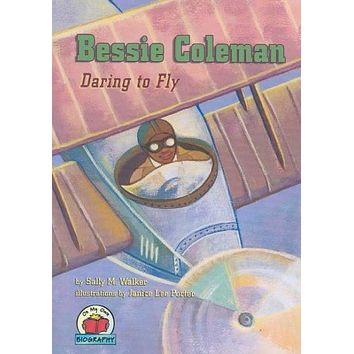 Bessie Coleman: Daring to Fly (On My Own Biography)
