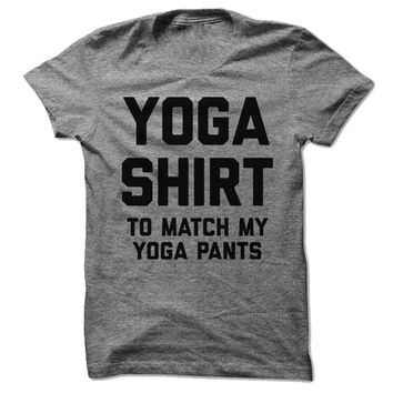 Yoga Shirt (To Match My Yoga Pants)
