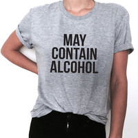 may contain alcohol Tshirt gray Fashion funny slogan womens girls ladies lady gift present graphic tees party bachelorette bride bridal