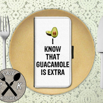 I Know That Guacamole Is Extra Funny Quote Custom Wallet Phone Case For The iPhone 4 and 4s and iPhone 5 and 5s and 5c iPhone 6 and 6 Plus +