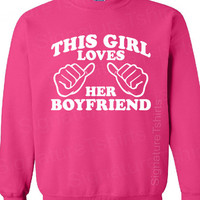This Girl Loves Her Boyfriend Sweatshirt Crewneck 50/50 S, M, L, XL, 2XL
