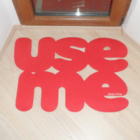 Use me floor mat. Original doormat. Welcome door mat