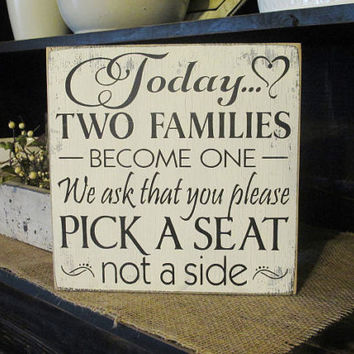 Wedding Sign For Seating...Today Two Families Become One...Handmade Shabby Chic/Vintage/Rustic Wedding Prop
