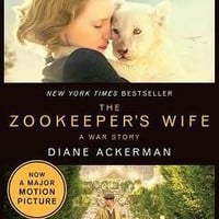 The Zookeeper's Wife : A War Story by Diane Ackerman (Paperback): Booksamillion.com: Books