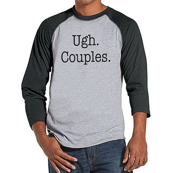 Ugh. Couples. Shirt - Funny Shirt - Mens Grey Raglan T-shirt - Humorous Tshirt - Gift for Him - Gift for Friends - Anti Valentines Day Shirt