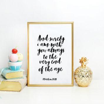 And surely I am with you always - Matthew 28:20, digital Printable Bible verse, Scripture print, Christian wall art decor poster, Wall art