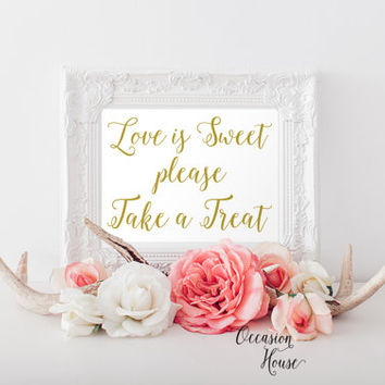 Printable wedding signs,Love is sweet please take a treat, 5x7, wedding favors sign, gold lettered wedding sign,  INSTANT DOWNLOAD
