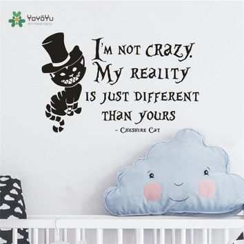 Alice In Wonderland Wall Decal I Am Not Crazy Quotes Mural Lewis Carroll Cheshire Cat Wall Sticker Nursery Bedroom DecorD-316