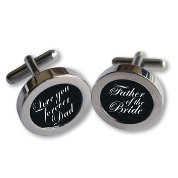 Love you forever Dad Cufflinks - For Dad on Your Wedding Day - Father of the Bride - Script font - Waterproof