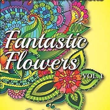 Fantastic Flowers Adult Coloring Book